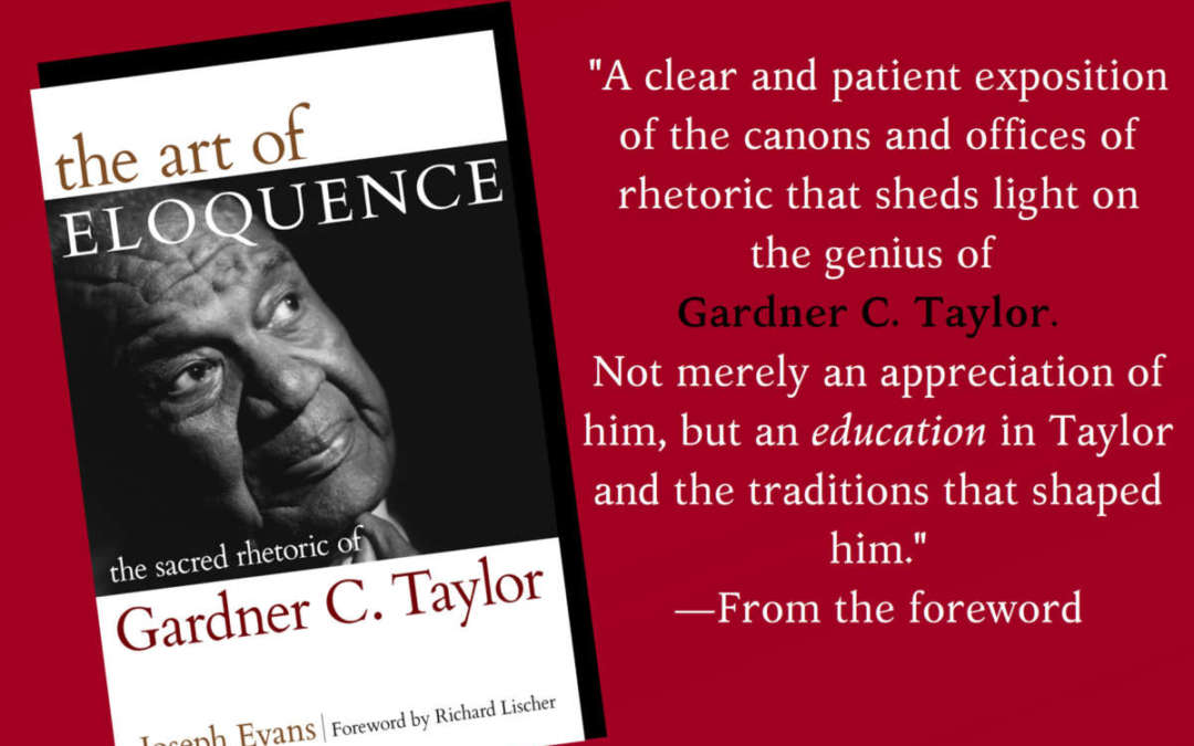 Book Announcement: The Art Of Eloquence The Sacred Rhetoric of Gardner C. Taylor